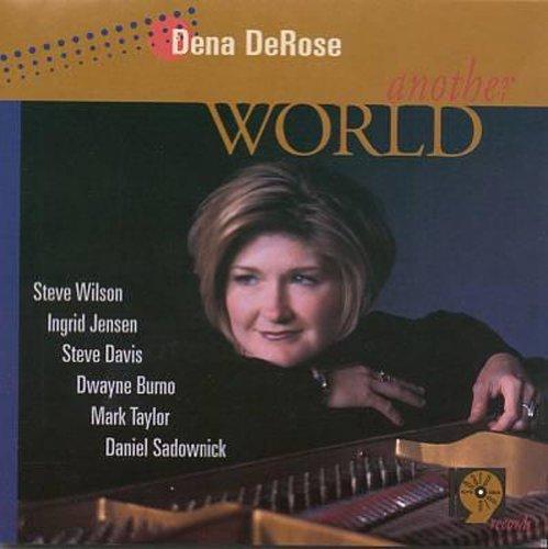 Dena DeRose Another World