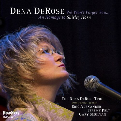 Dena DeRose We Won't Forget You - An Homage to Shirley Horn