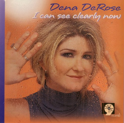 Dena DeRose I Can See Clearly Now