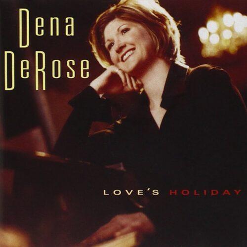 Dena DeRose Love's Holiday