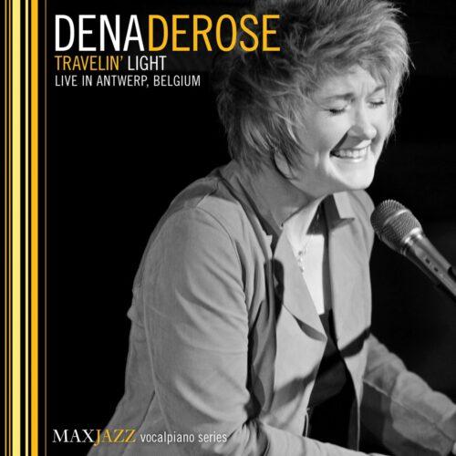 Dena DeRose Travelin' Light (Live in Antwerp, Belgium)