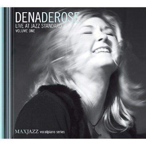 Dena DeRose Live at Jazz Standard, Volume One